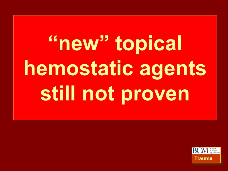 new topical hemostatic agents still not proven