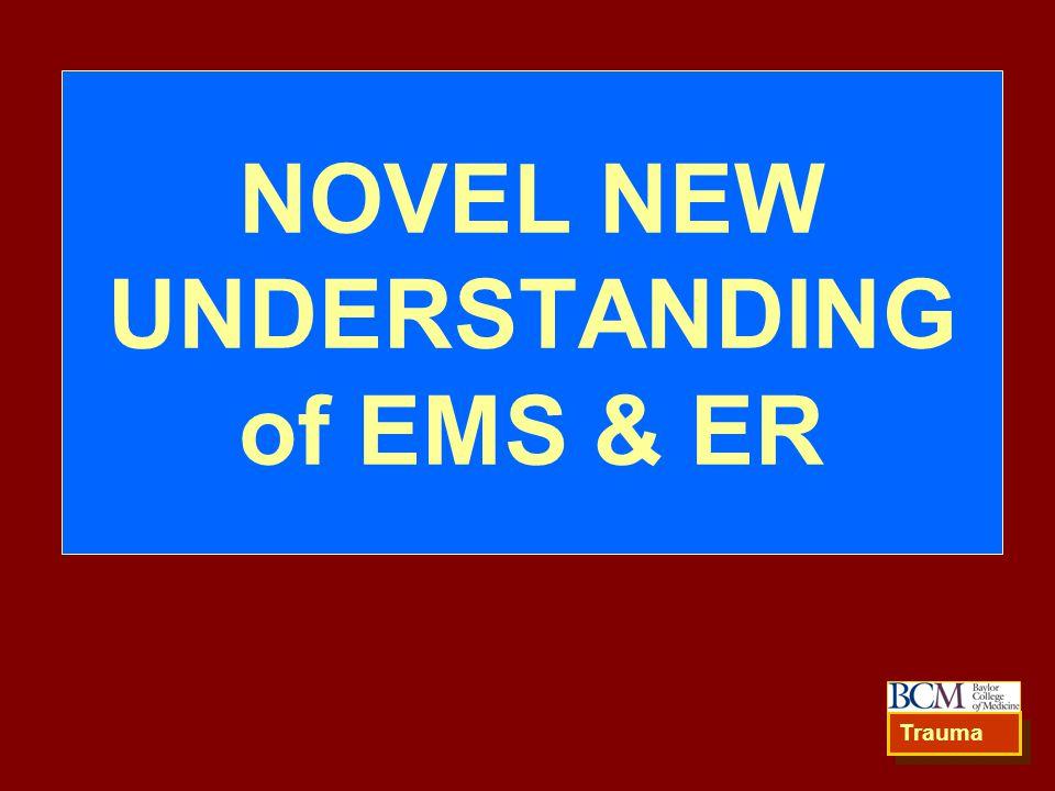 NOVEL NEW UNDERSTANDING of EMS & ER