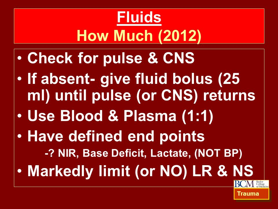 If absent- give fluid bolus (25 ml) until pulse (or CNS) returns