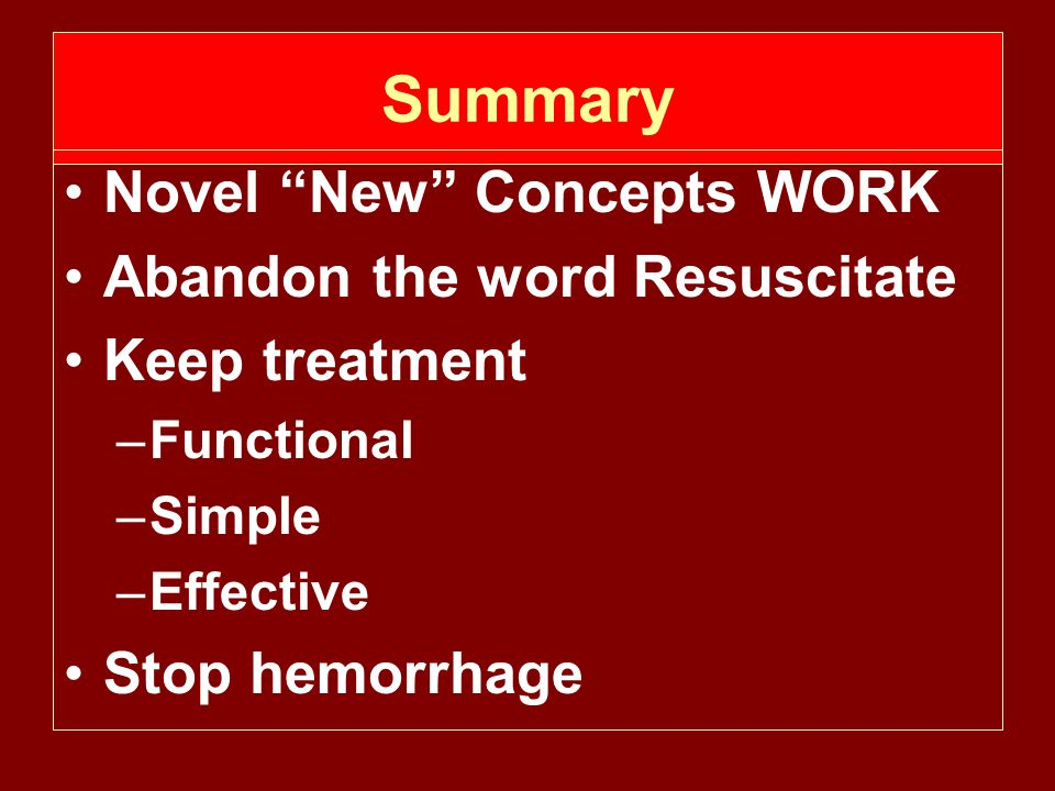 Summary Novel New Concepts WORK Abandon the word Resuscitate