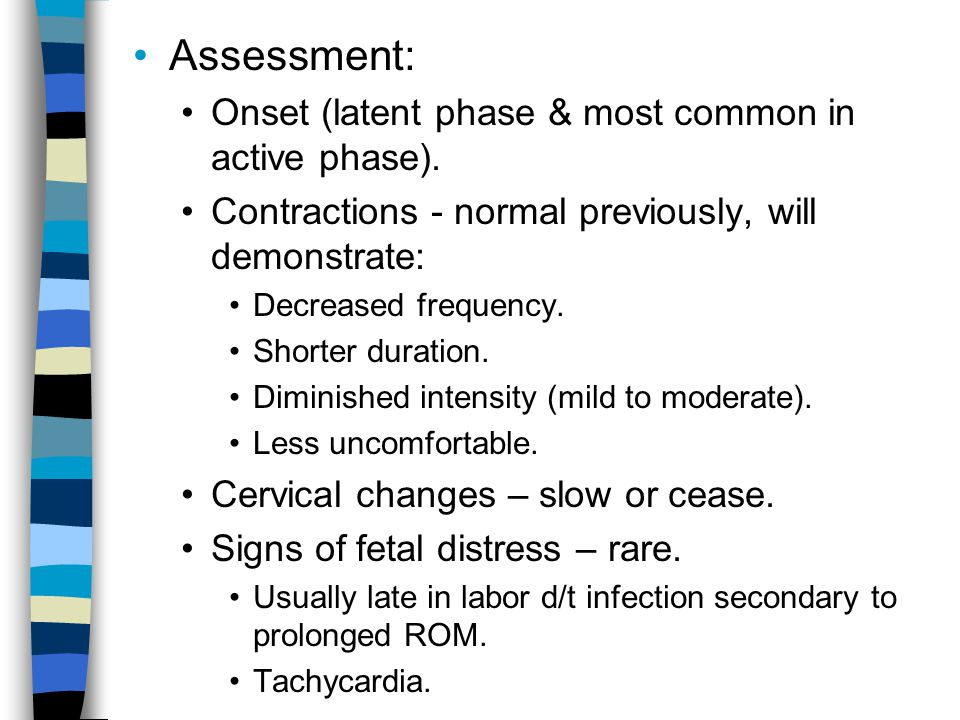 Assessment: Onset (latent phase & most common in active phase).