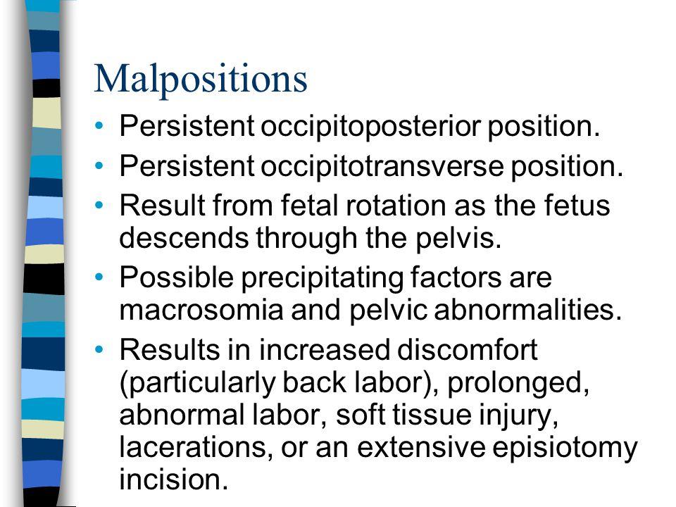 Malpositions Persistent occipitoposterior position.