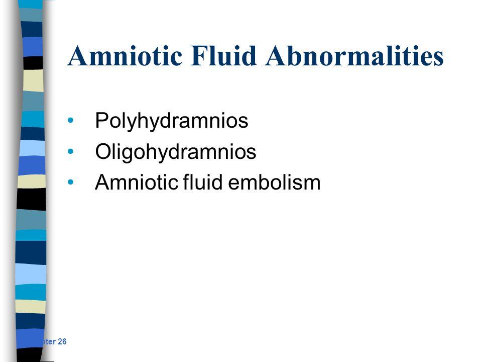Amniotic Fluid Abnormalities