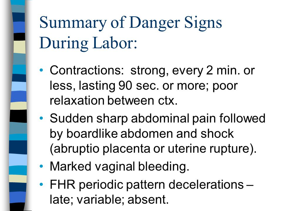 Summary of Danger Signs During Labor: