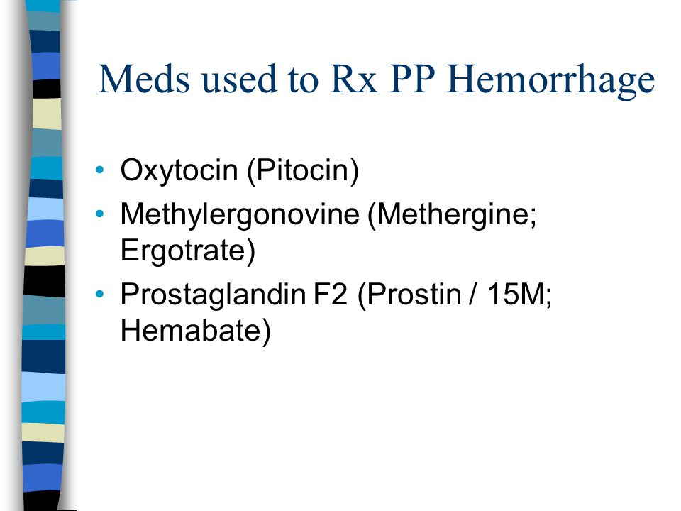 Meds used to Rx PP Hemorrhage