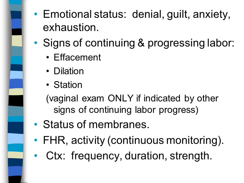 Emotional status: denial, guilt, anxiety, exhaustion.
