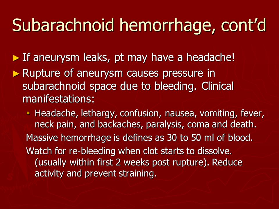 Subarachnoid hemorrhage, cont'd