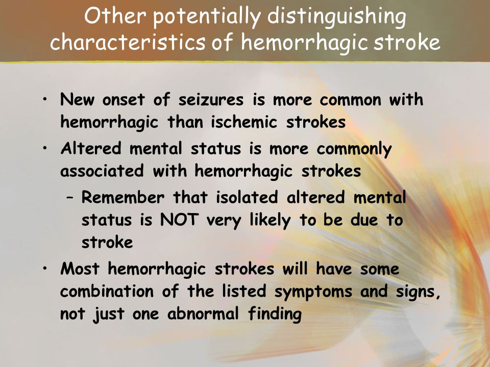 Other potentially distinguishing characteristics of hemorrhagic stroke