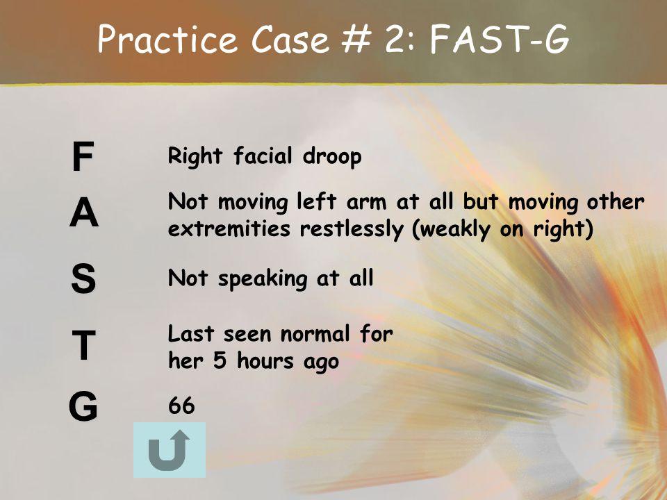 Practice Case # 2: FAST-G