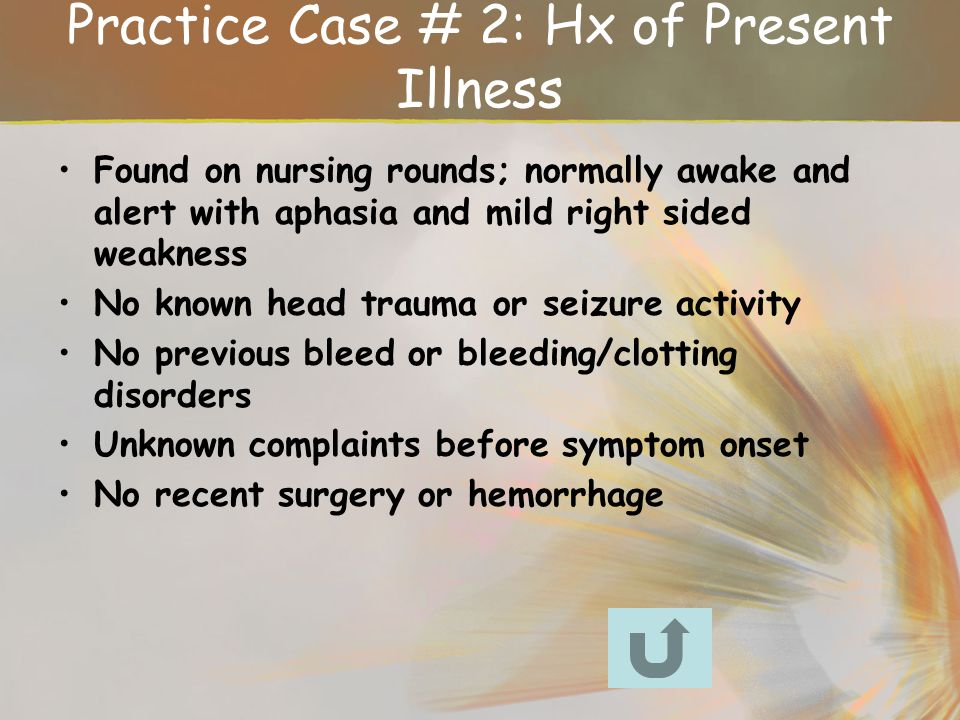 Practice Case # 2: Hx of Present Illness