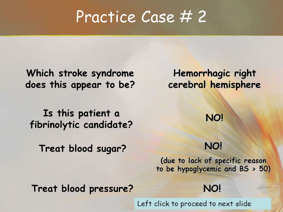 Practice Case # 2 Which stroke syndrome does this appear to be