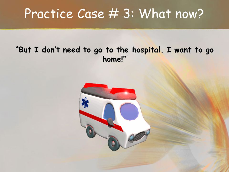 Practice Case # 3: What now