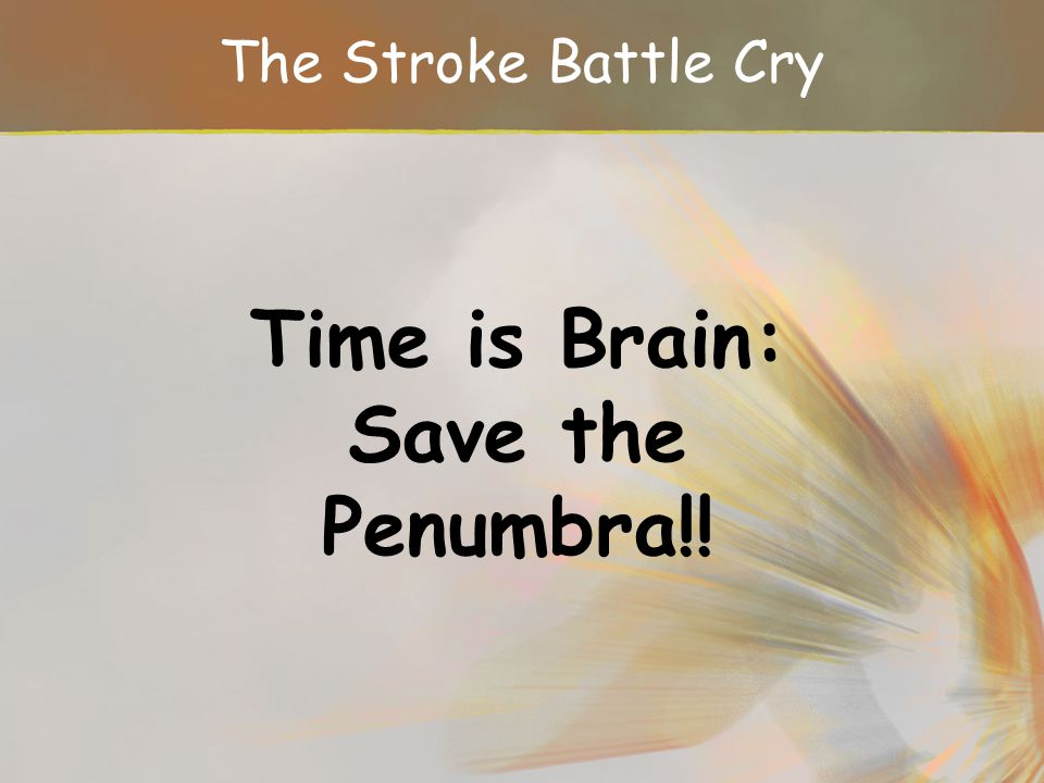 Time is Brain: Save the Penumbra!!