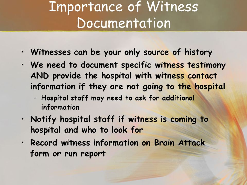 Importance of Witness Documentation