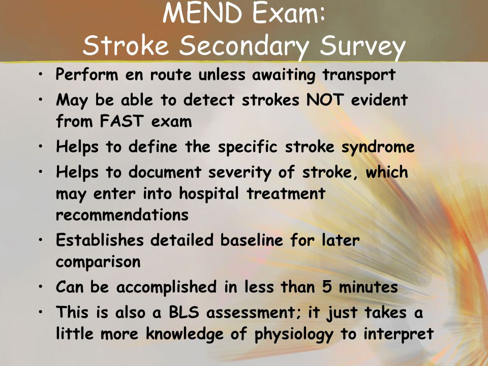 MEND Exam: Stroke Secondary Survey