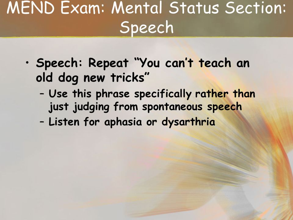 MEND Exam: Mental Status Section: Speech