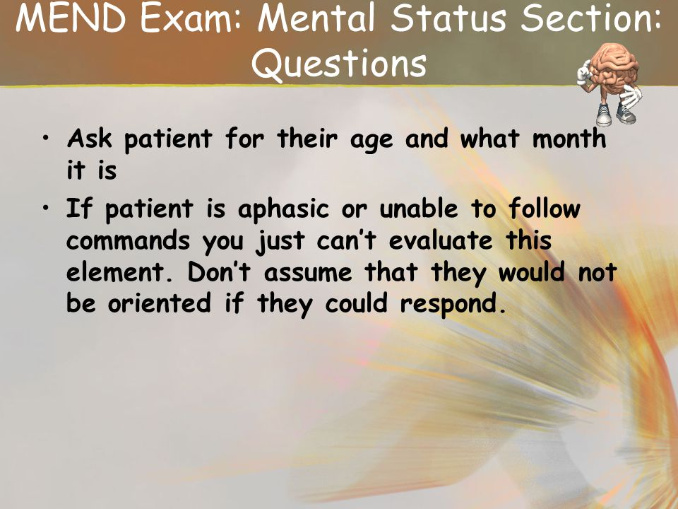 MEND Exam: Mental Status Section: Questions