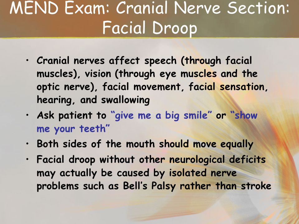 MEND Exam: Cranial Nerve Section: Facial Droop