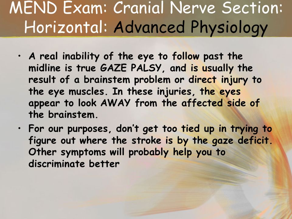 MEND Exam: Cranial Nerve Section: Horizontal: Advanced Physiology