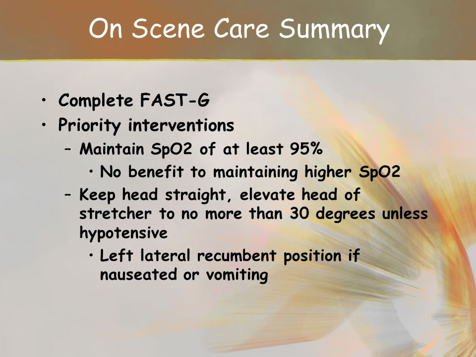 On Scene Care Summary Complete FAST-G Priority interventions