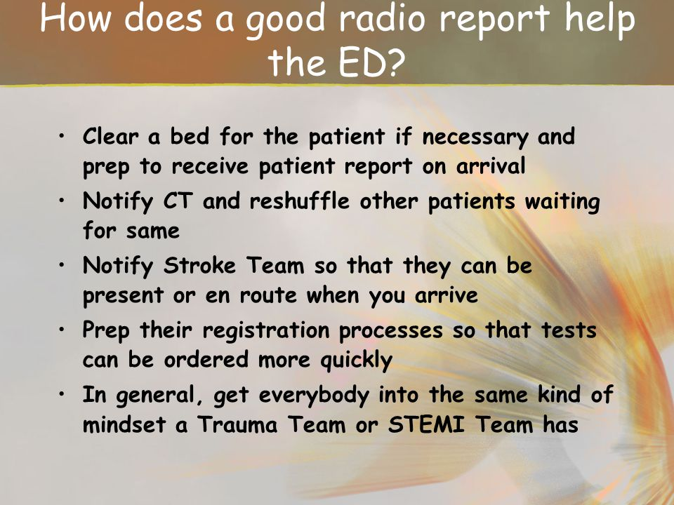 How does a good radio report help the ED