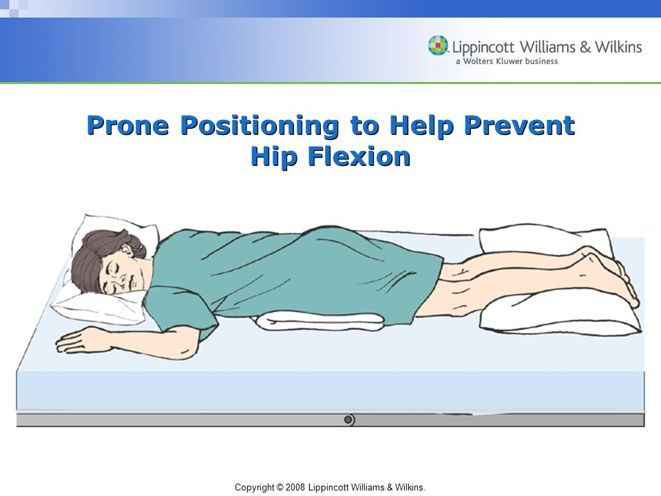 Prone Positioning to Help Prevent Hip Flexion