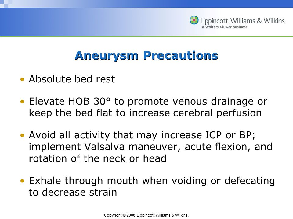 Aneurysm Precautions Absolute bed rest