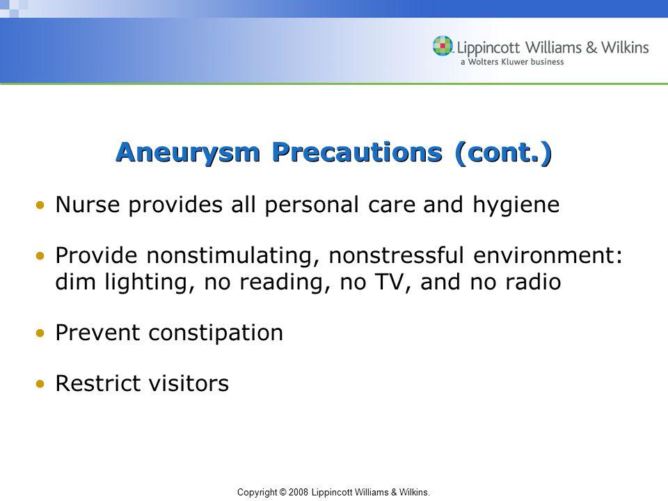Aneurysm Precautions (cont.)
