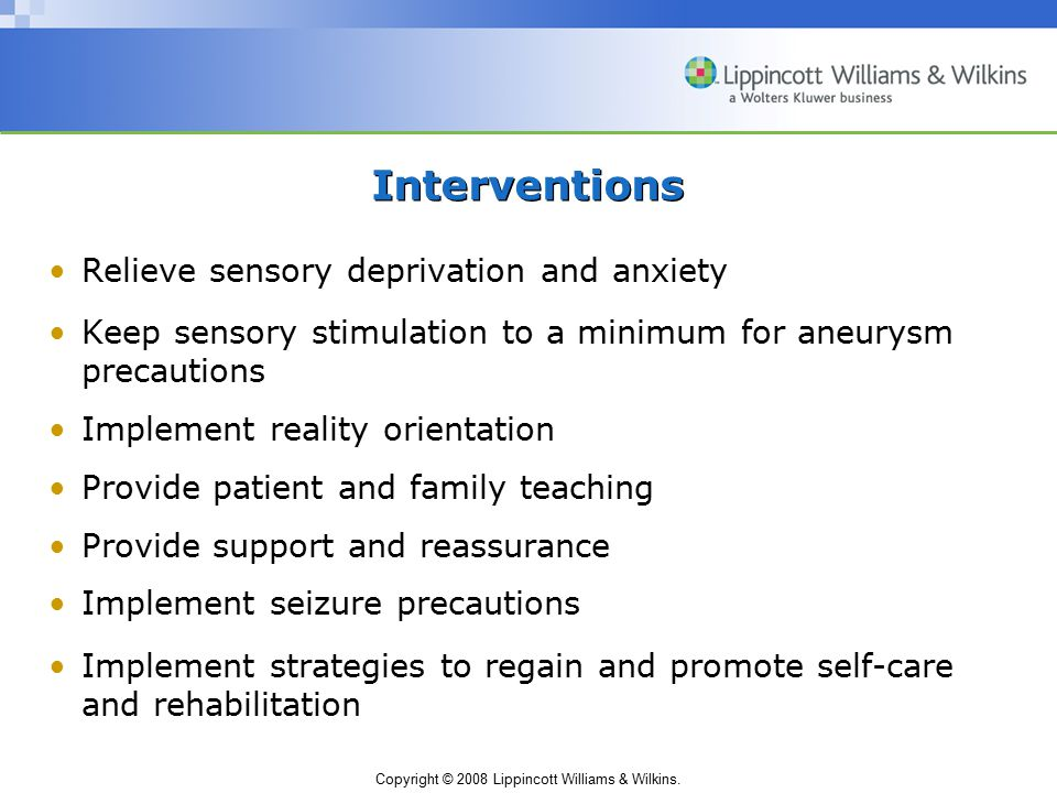 Interventions Relieve sensory deprivation and anxiety