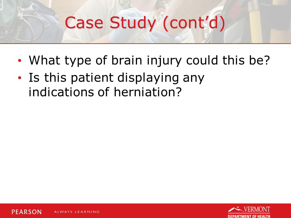 Case Study (cont'd) What type of brain injury could this be