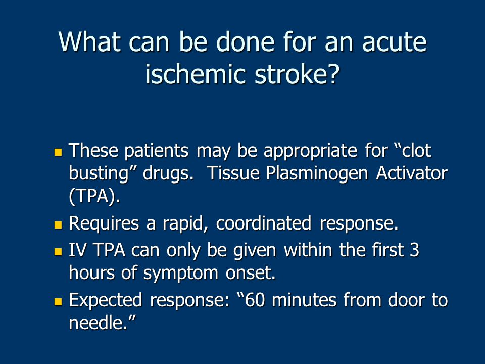What can be done for an acute ischemic stroke