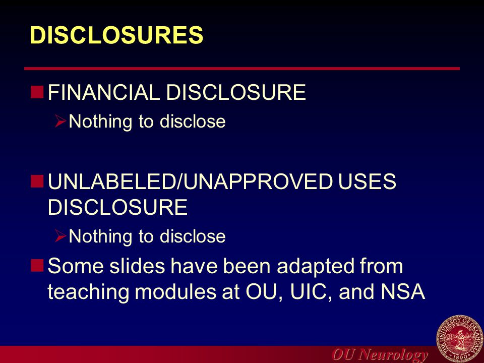 DISCLOSURES FINANCIAL DISCLOSURE UNLABELED/UNAPPROVED USES DISCLOSURE