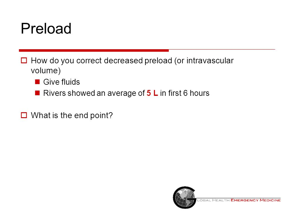 Preload How do you correct decreased preload (or intravascular volume)