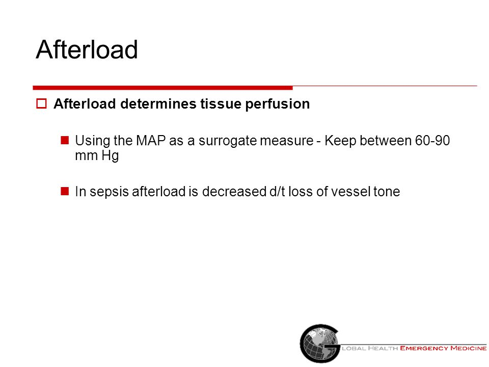Afterload Afterload determines tissue perfusion