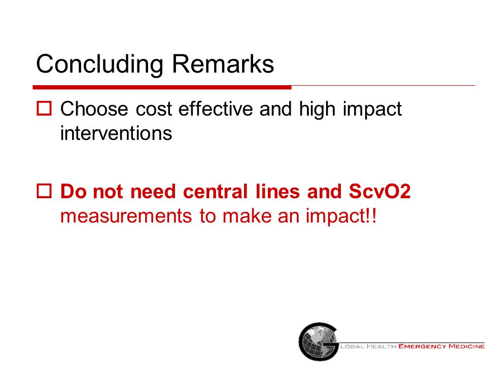 Concluding Remarks Choose cost effective and high impact interventions