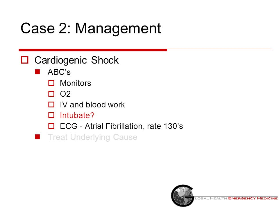 Case 2: Management Cardiogenic Shock ABC's Treat Underlying Cause
