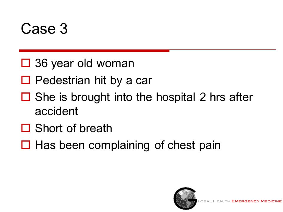 Case 3 36 year old woman Pedestrian hit by a car