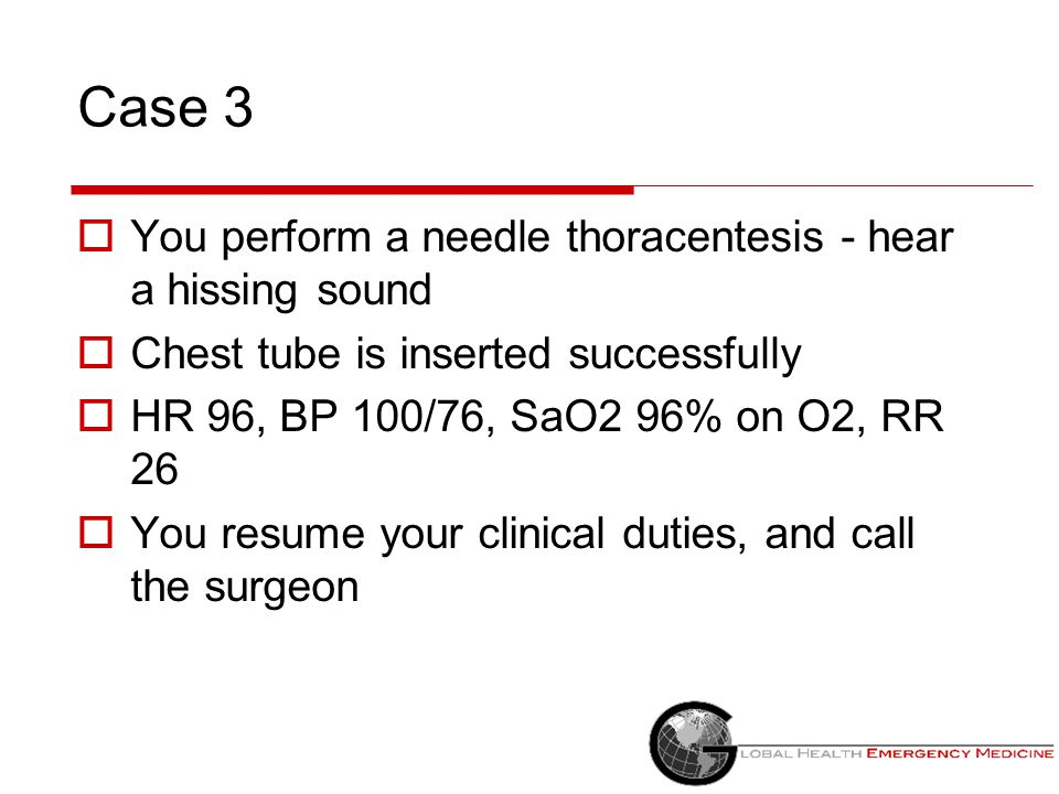 Case 3 You perform a needle thoracentesis - hear a hissing sound