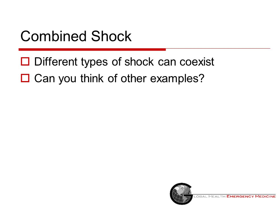 Combined Shock Different types of shock can coexist