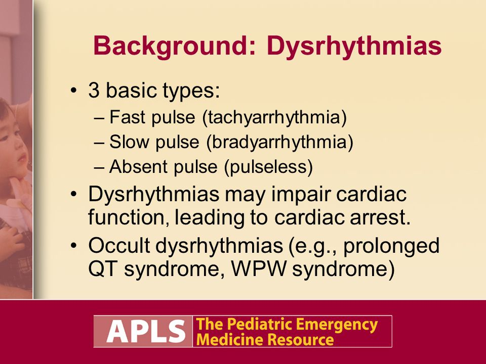 Background: Dysrhythmias