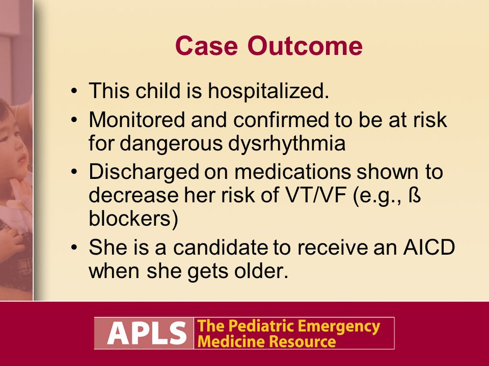 Case Outcome This child is hospitalized.