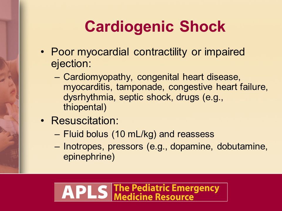 Cardiogenic Shock Poor myocardial contractility or impaired ejection: