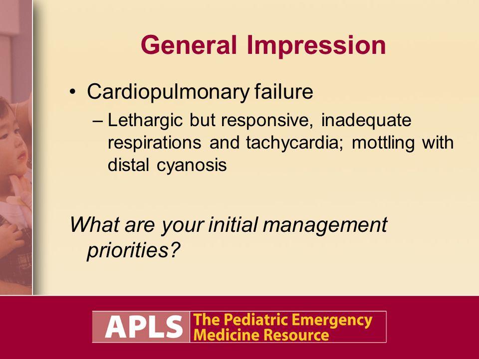 General Impression Cardiopulmonary failure