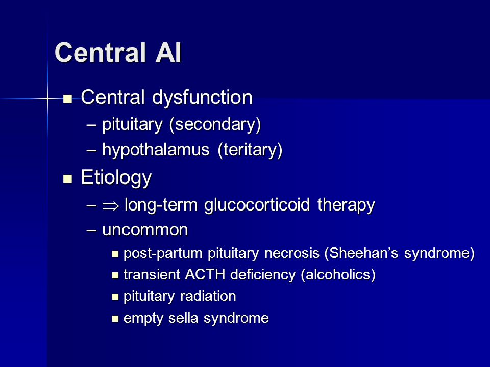 Central AI Central dysfunction Etiology pituitary (secondary)