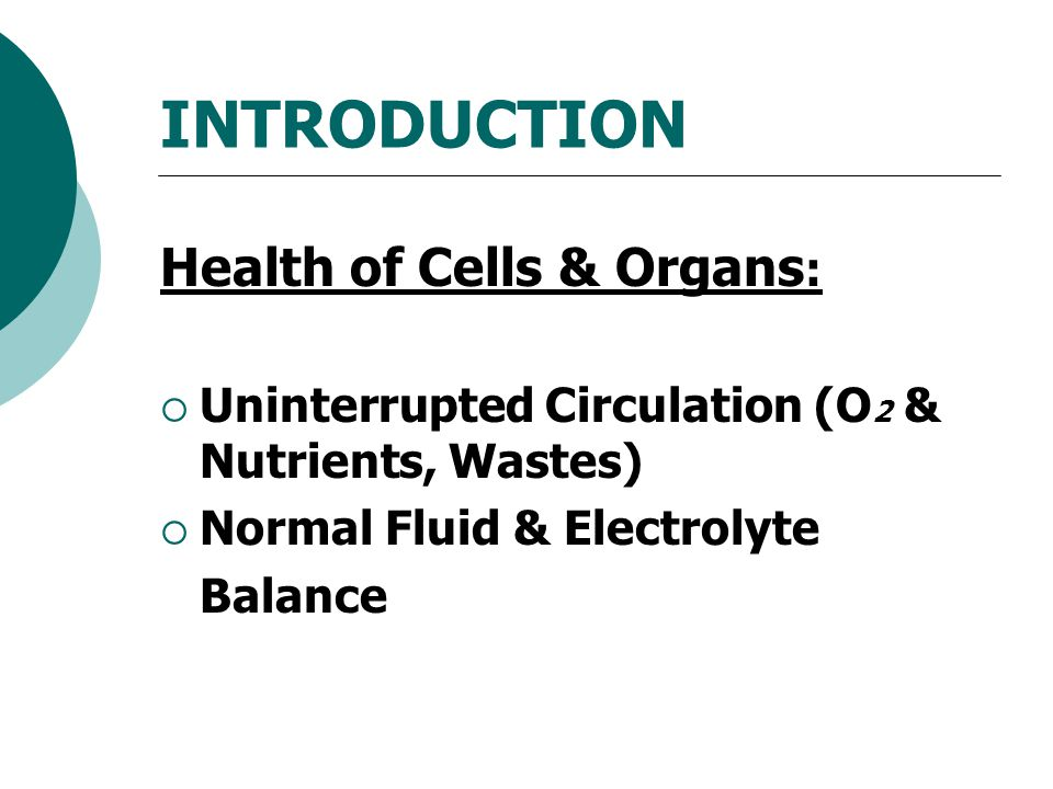 INTRODUCTION Health of Cells & Organs: