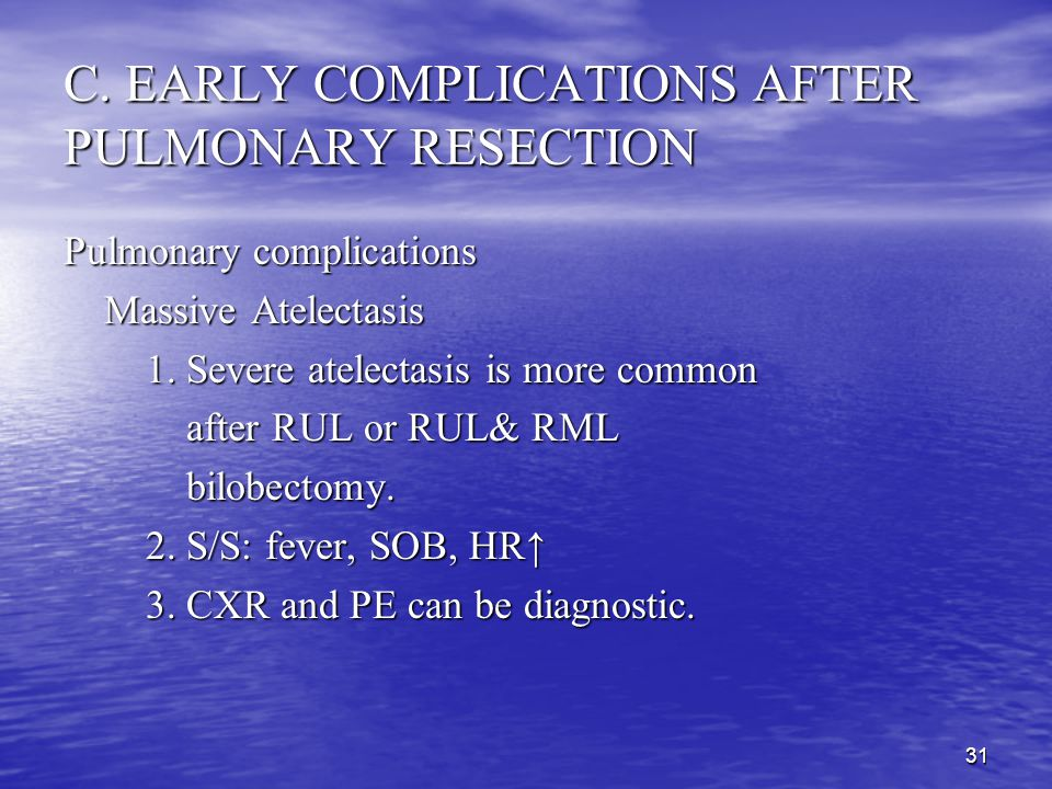 C. EARLY COMPLICATIONS AFTER PULMONARY RESECTION