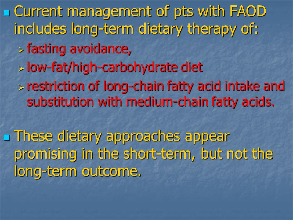 Current management of pts with FAOD includes long-term dietary therapy of: