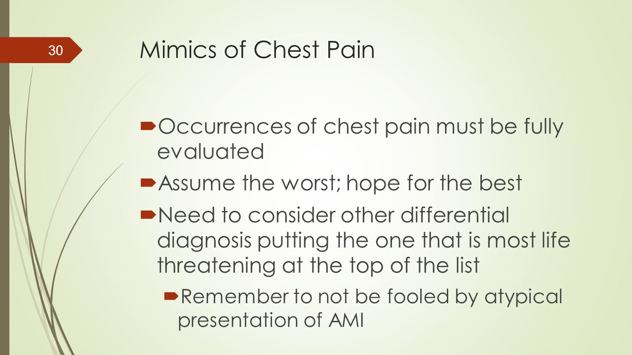 Mimics of Chest Pain Occurrences of chest pain must be fully evaluated