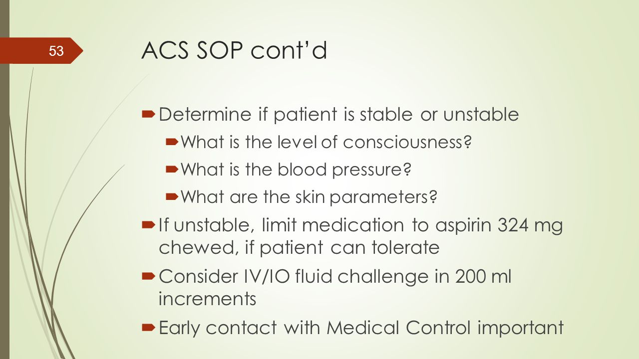 ACS SOP cont'd Determine if patient is stable or unstable