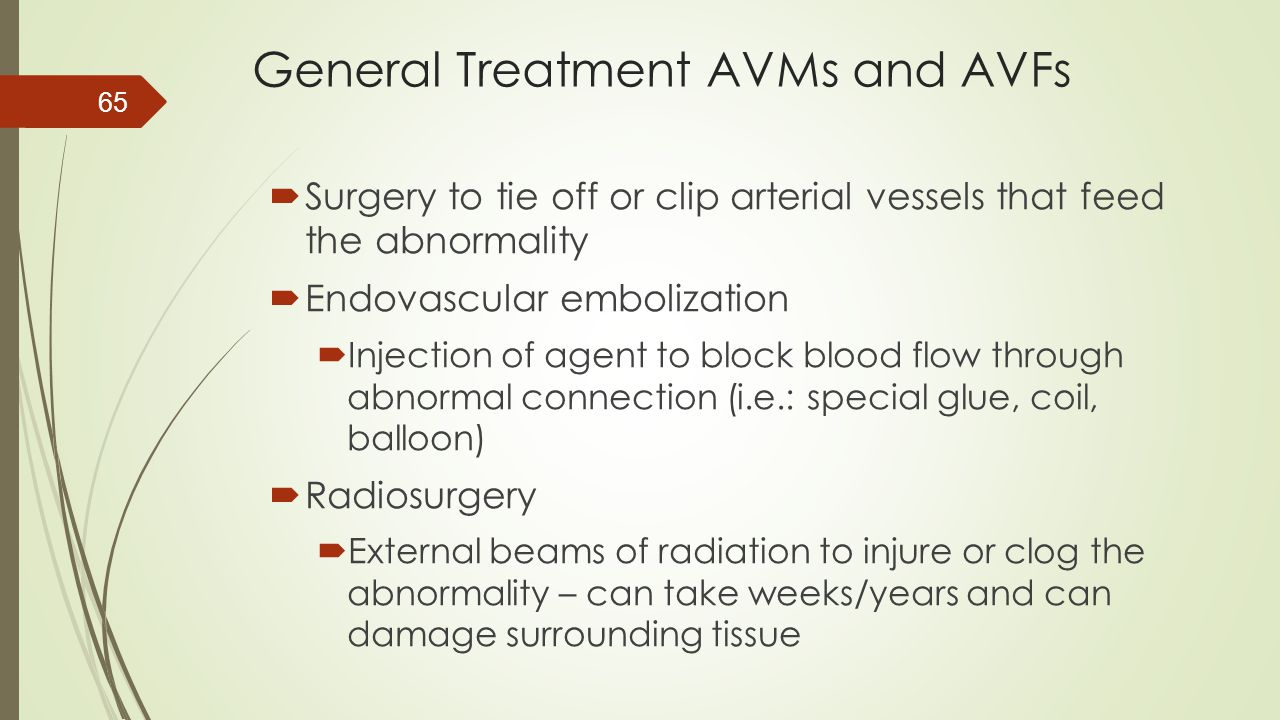 General Treatment AVMs and AVFs